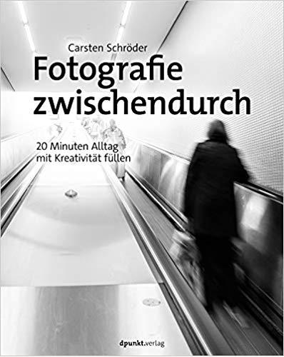 Fotografie zwischendruch Buch - Carsten Schröder