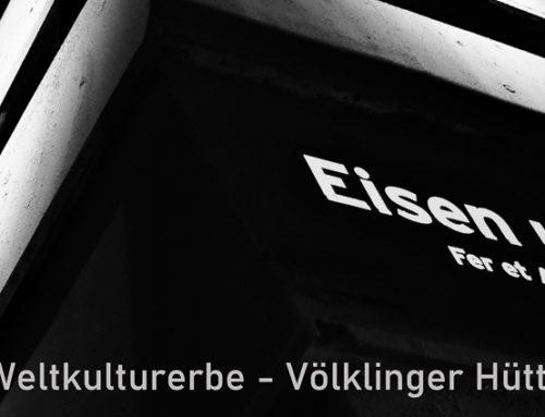 Unterwegs – Völklinger Hütte – Mai 2020